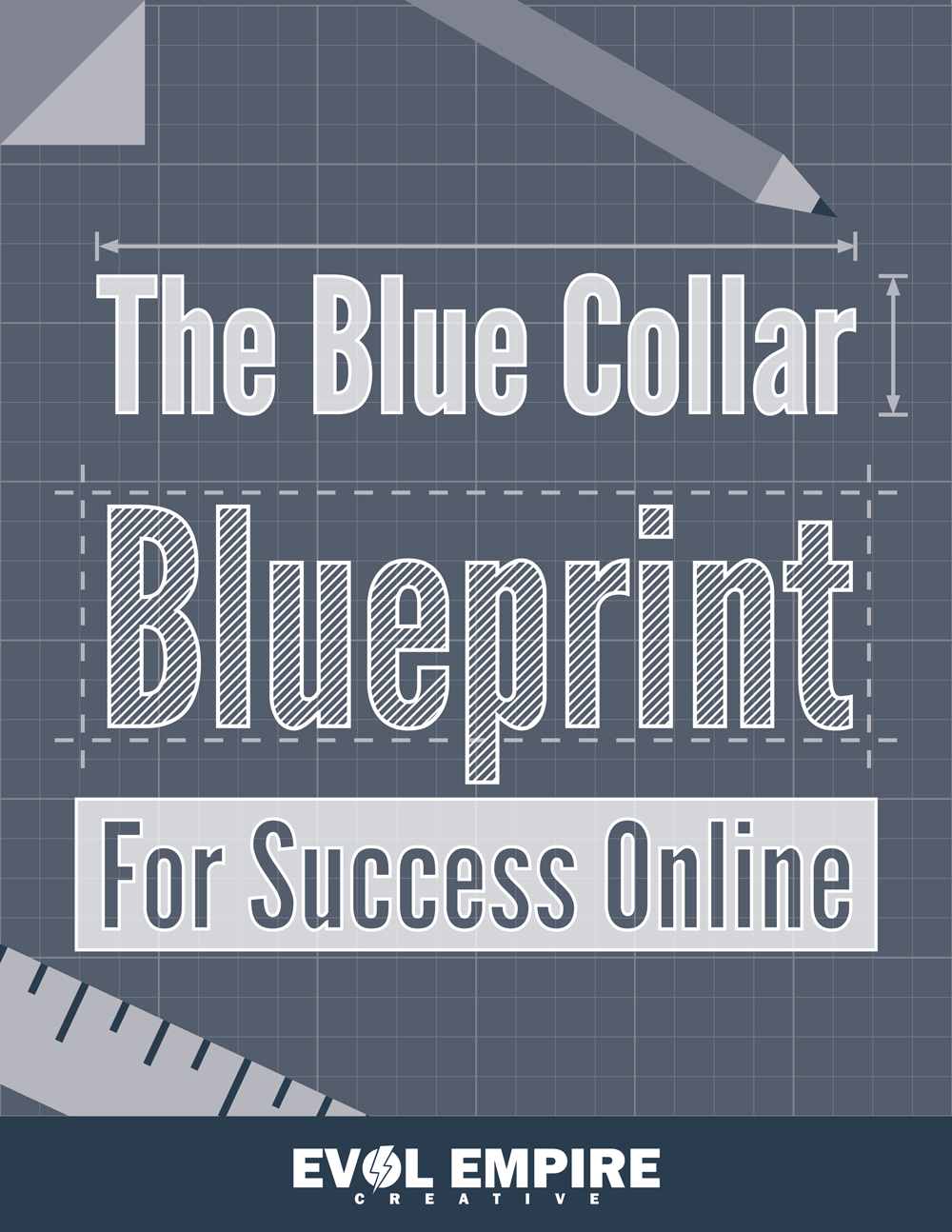 The blue color blueprint whitepaper evol empire creative to learn more about how to construct your online presence check out the blue collar blueprint for success online below malvernweather Choice Image